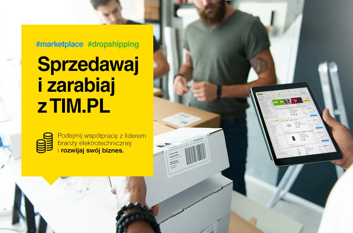 Sprzedawaj i zarabiaj na TIM.pl - dropshipping (api) i marketplace